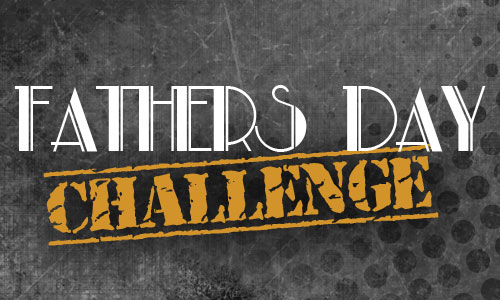 Fathers Day Challenge - 6th September